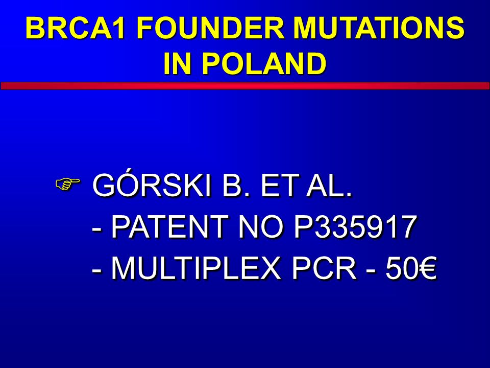 BRCA1 FOUNDER MUTATIONS IN POLAND