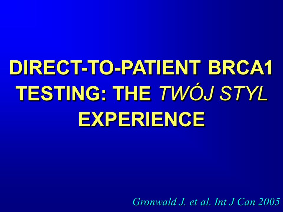 DIRECT-TO-PATIENT BRCA1 TESTING: THE TWÓJ STYL EXPERIENCE