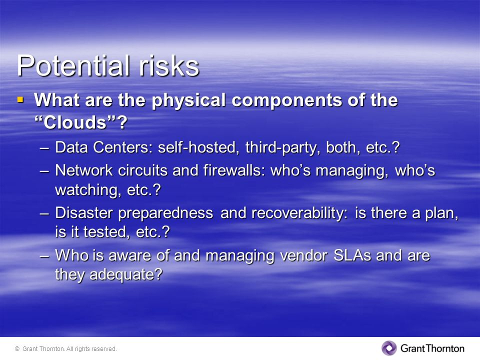 Potential risks What are the physical components of the Clouds