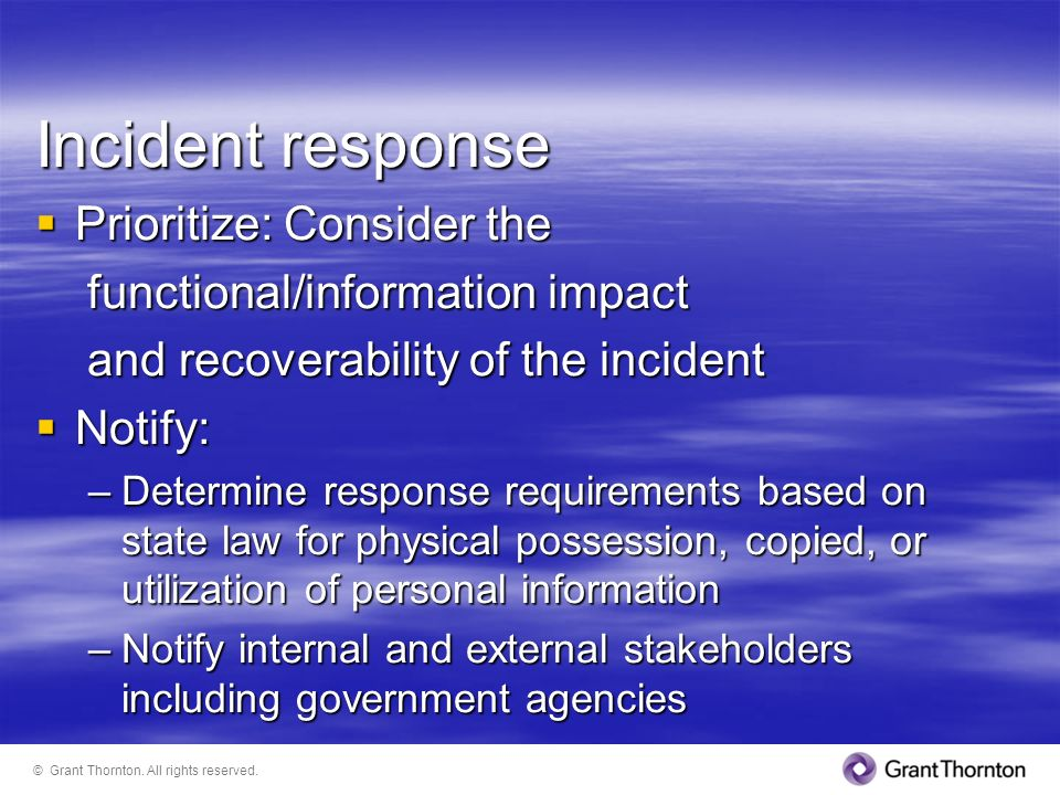 Incident response Prioritize: Consider the