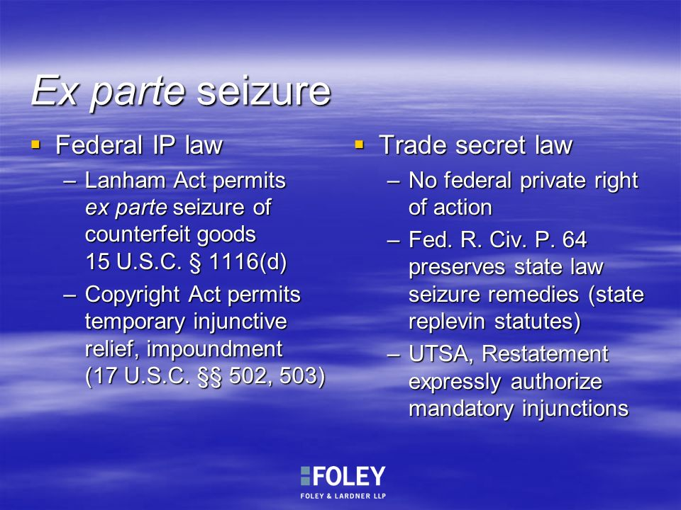 Ex parte seizure Federal IP law Trade secret law