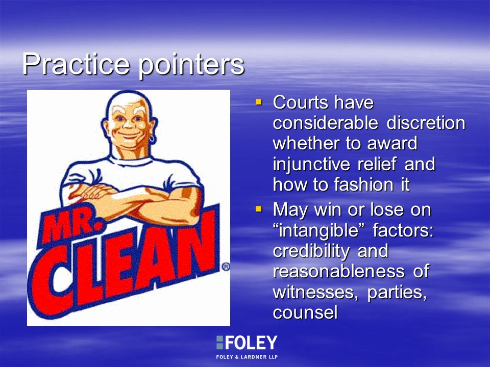 Practice pointers Courts have considerable discretion whether to award injunctive relief and how to fashion it.