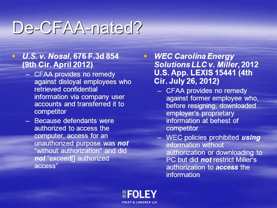 De-CFAA-nated U.S. v. Nosal, 676 F.3d 854 (9th Cir. April 2012)