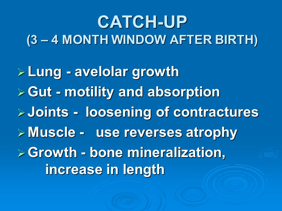 CATCH-UP (3 – 4 MONTH WINDOW AFTER BIRTH)
