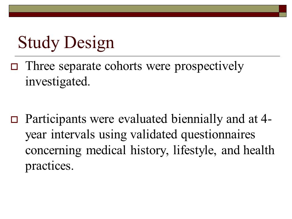 Study Design Three separate cohorts were prospectively investigated.