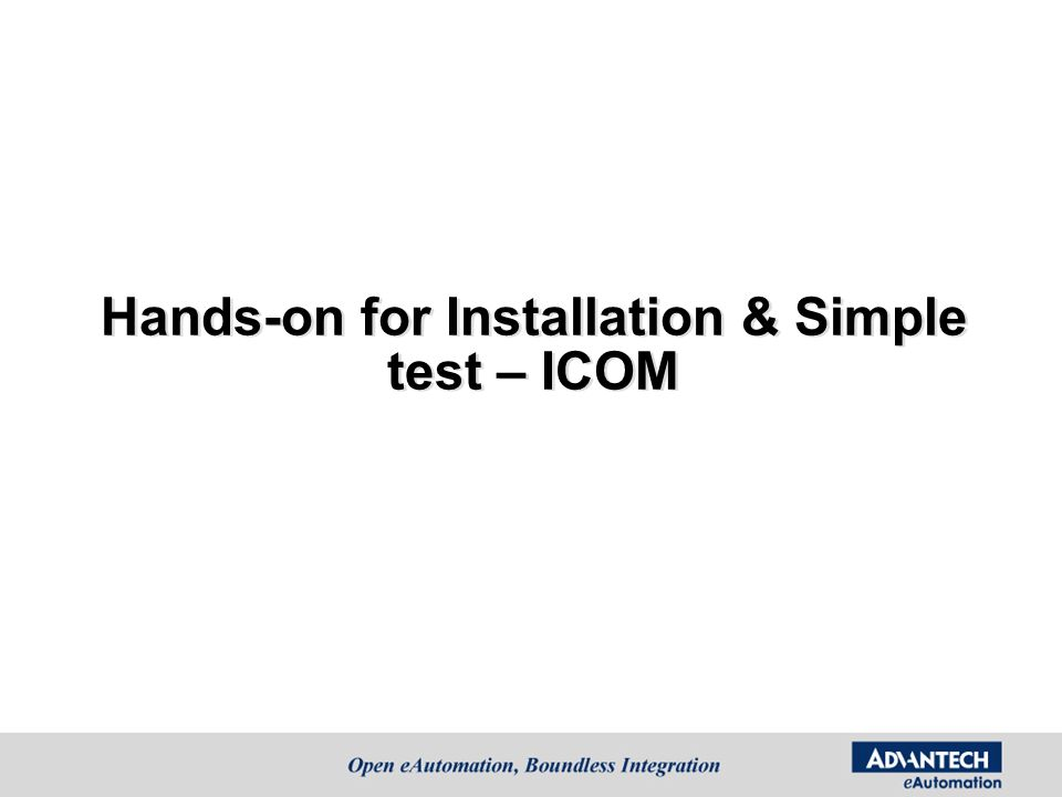 Hands-on for Installation & Simple test – ICOM