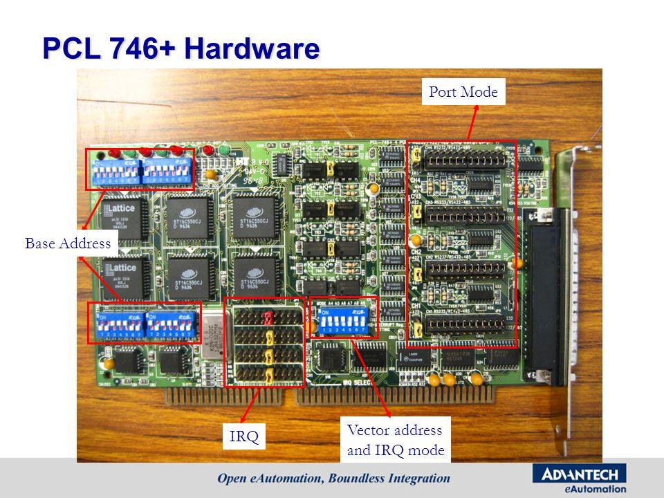 PCL 746+ Hardware Port Mode Base Address Vector address IRQ