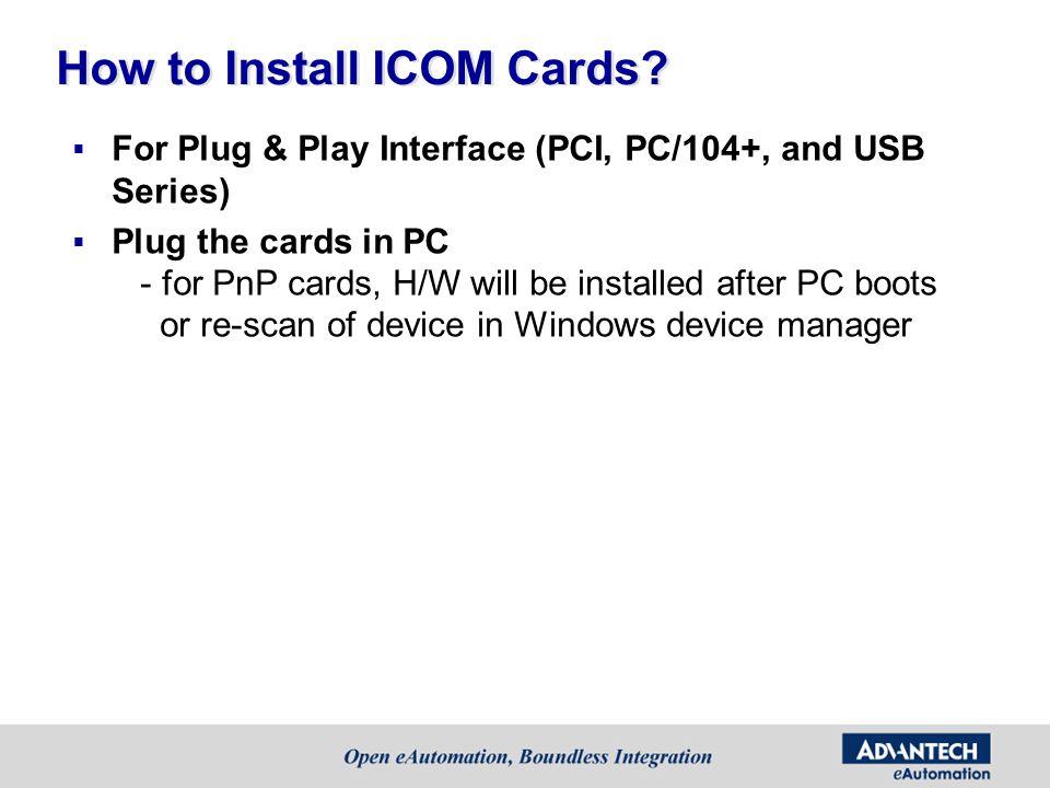 How to Install ICOM Cards