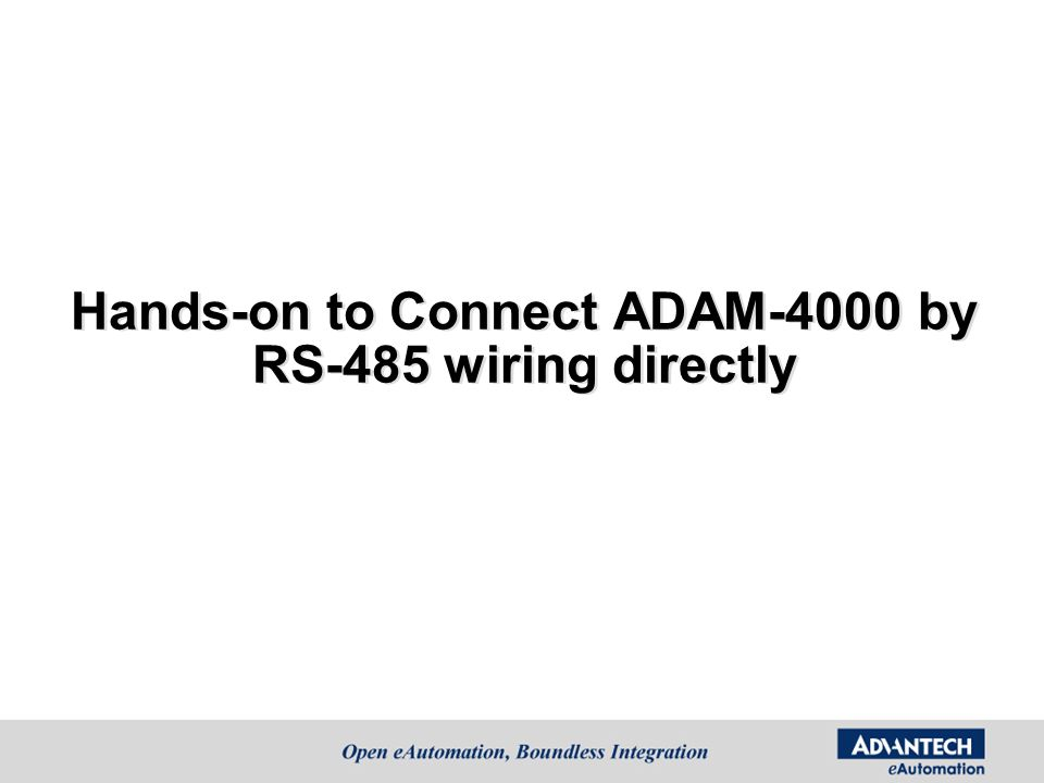 Hands-on to Connect ADAM-4000 by RS-485 wiring directly