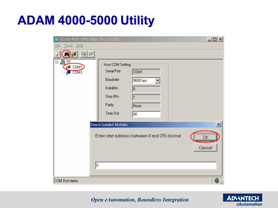ADAM 4000-5000 Utility Choose the COM port number you connect to ADAM-4000 module.