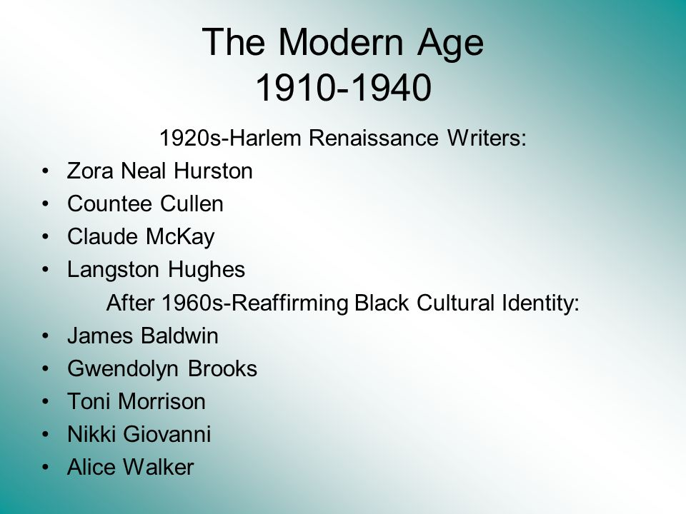 The Modern Age 1910-1940 1920s-Harlem Renaissance Writers: