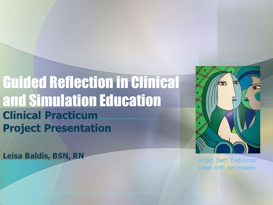 Guided Reflection in Clinical and Simulation Education