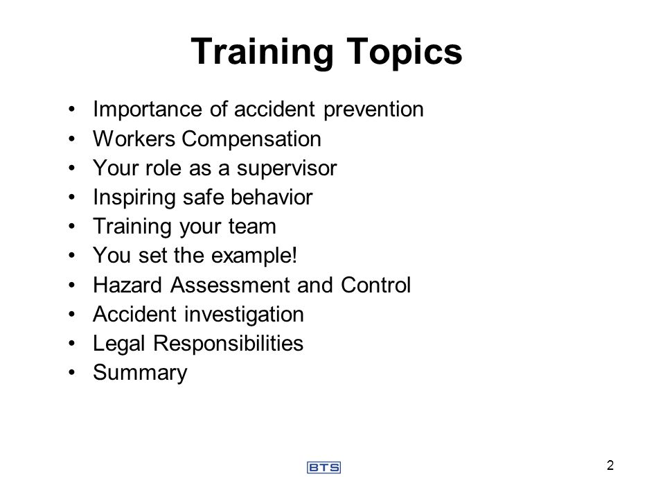 Training Topics Importance of accident prevention Workers Compensation