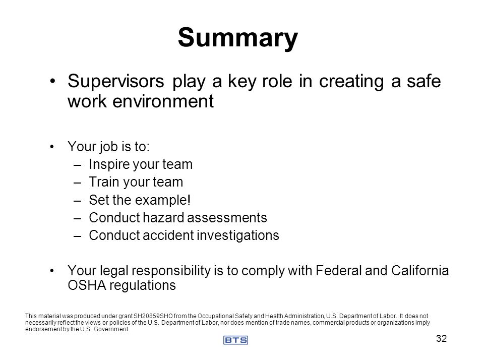 Summary Supervisors play a key role in creating a safe work environment. Your job is to: Inspire your team.