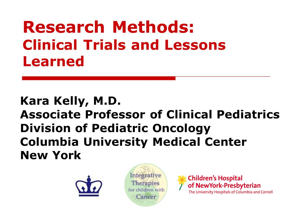 Research Methods: Clinical Trials and Lessons Learned