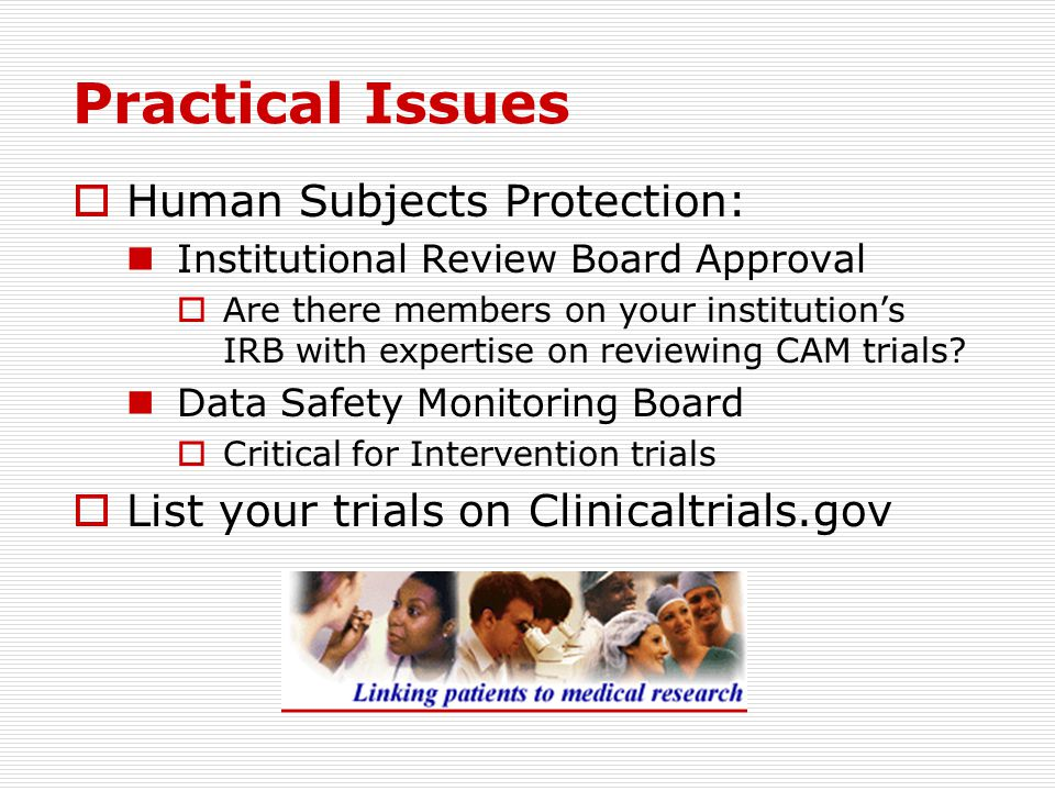 Practical Issues Human Subjects Protection: