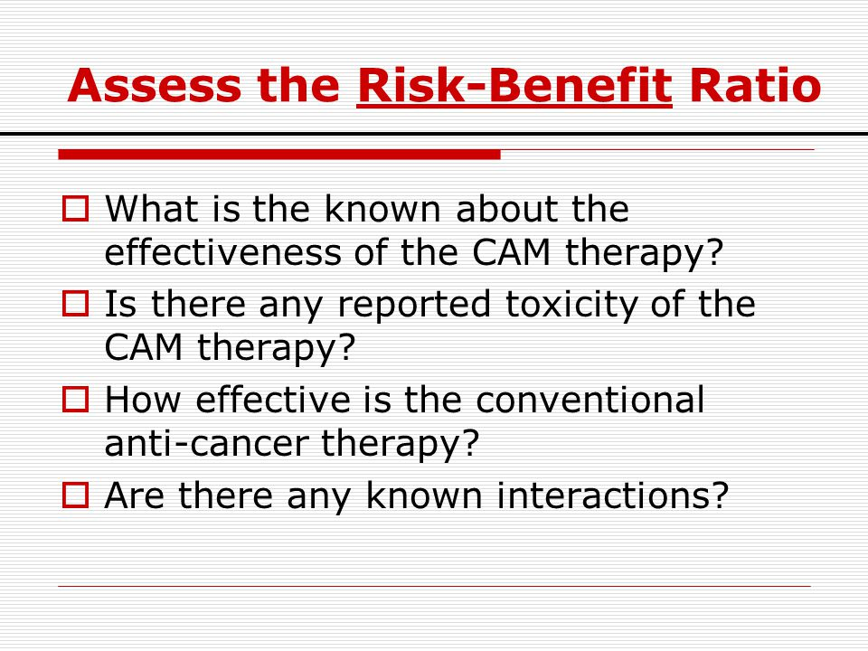 Assess the Risk-Benefit Ratio