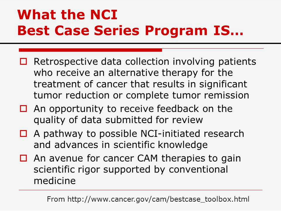What the NCI Best Case Series Program IS…