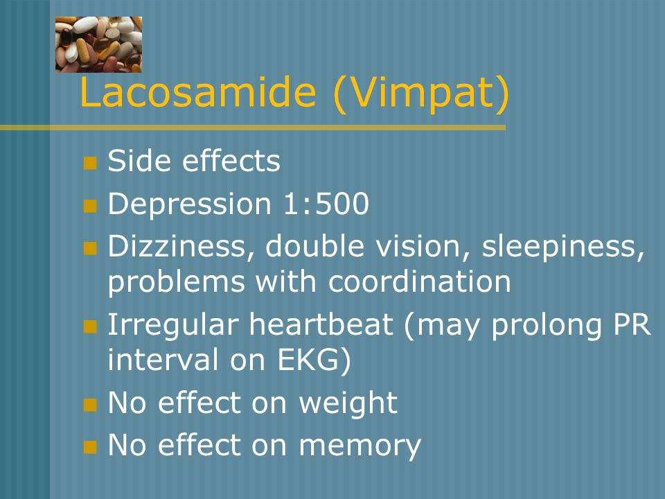 Lacosamide (Vimpat) Side effects Depression 1:500