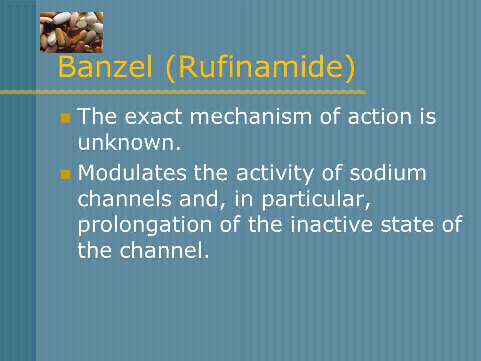 Banzel (Rufinamide) The exact mechanism of action is unknown.