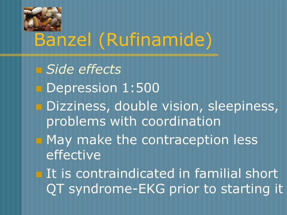 Banzel (Rufinamide) Side effects Depression 1:500
