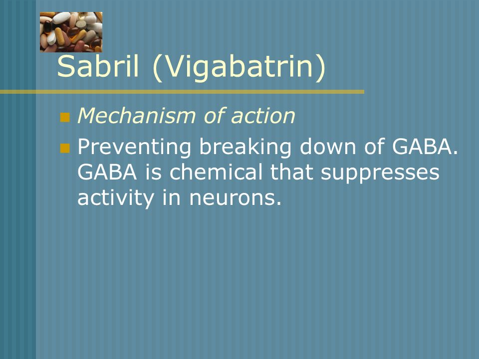 Sabril (Vigabatrin) Mechanism of action