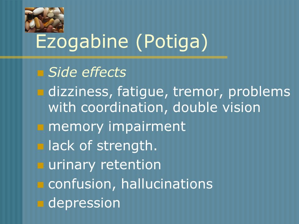 Ezogabine (Potiga) Side effects