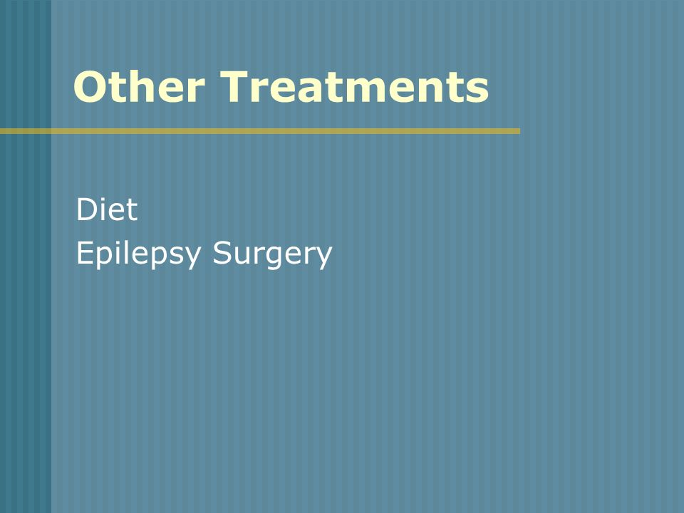 Other Treatments Diet Epilepsy Surgery
