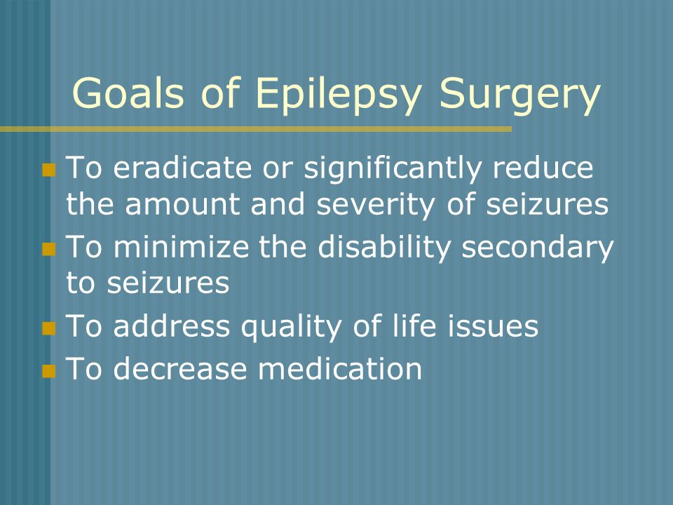 Goals of Epilepsy Surgery