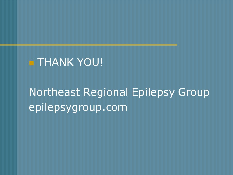 THANK YOU! Northeast Regional Epilepsy Group epilepsygroup.com