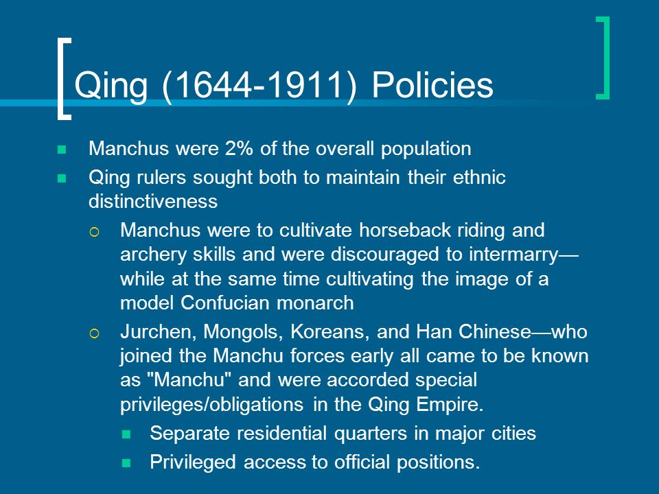 Qing ( ) Policies Manchus were 2% of the overall population