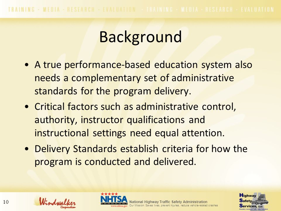 Background A true performance-based education system also needs a complementary set of administrative standards for the program delivery.
