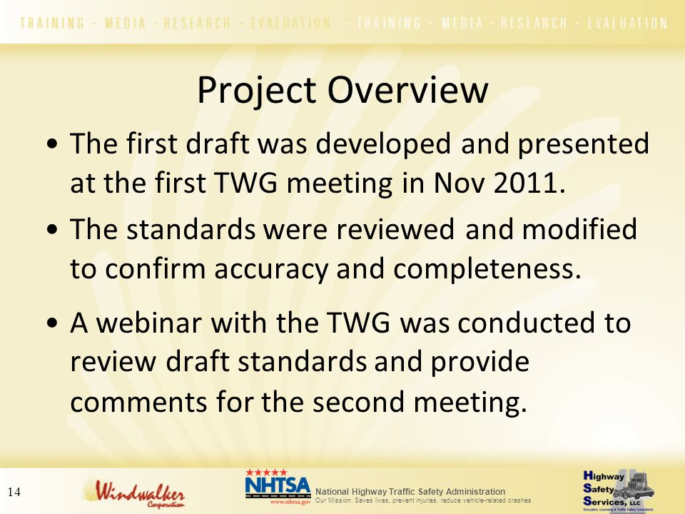 Project Overview The first draft was developed and presented at the first TWG meeting in Nov 2011.