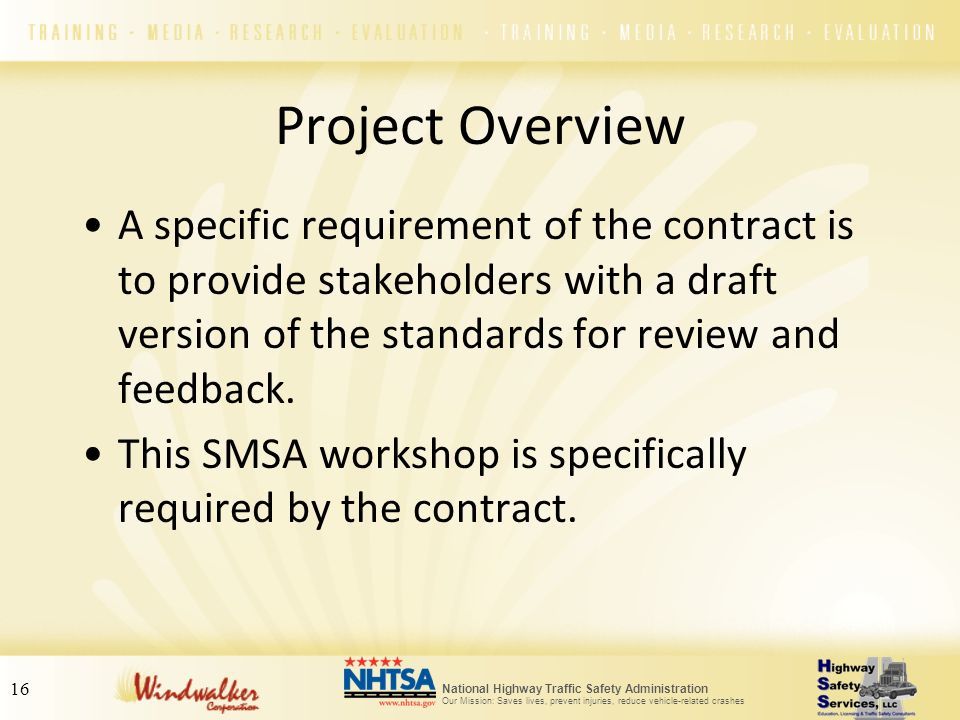 Project Overview A specific requirement of the contract is to provide stakeholders with a draft version of the standards for review and feedback.