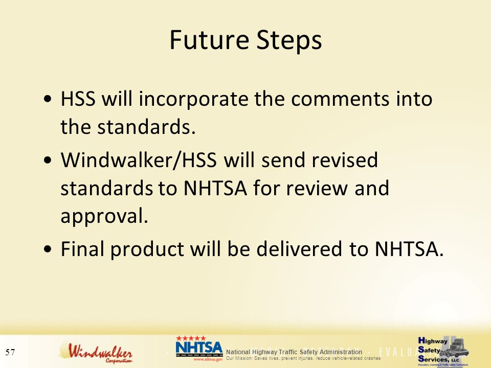 Future Steps HSS will incorporate the comments into the standards.