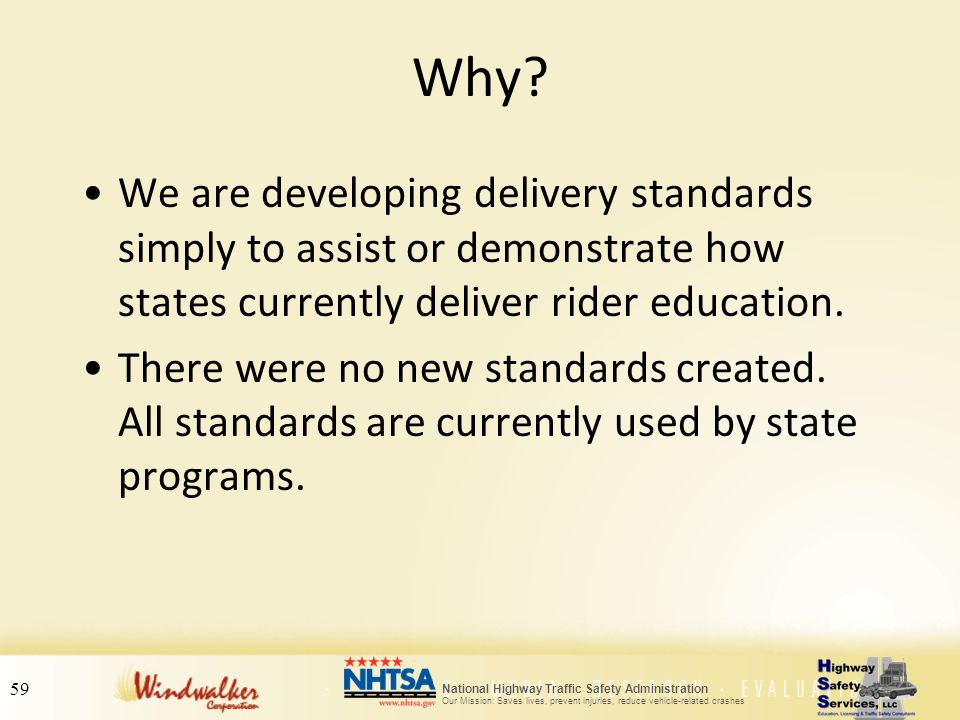 Why We are developing delivery standards simply to assist or demonstrate how states currently deliver rider education.