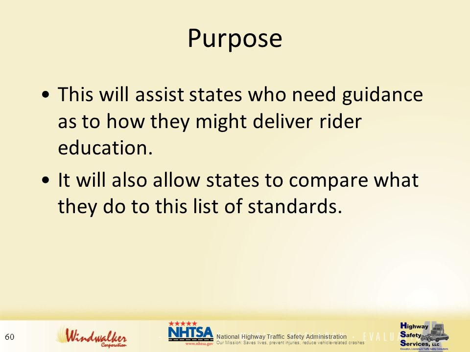 Purpose This will assist states who need guidance as to how they might deliver rider education.