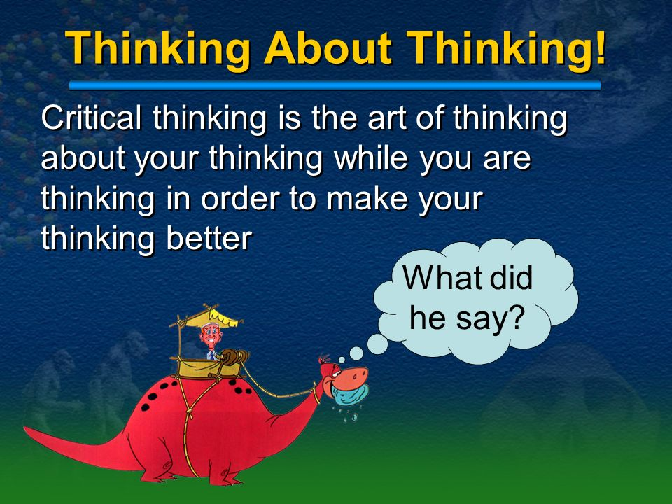 Thinking About Thinking!