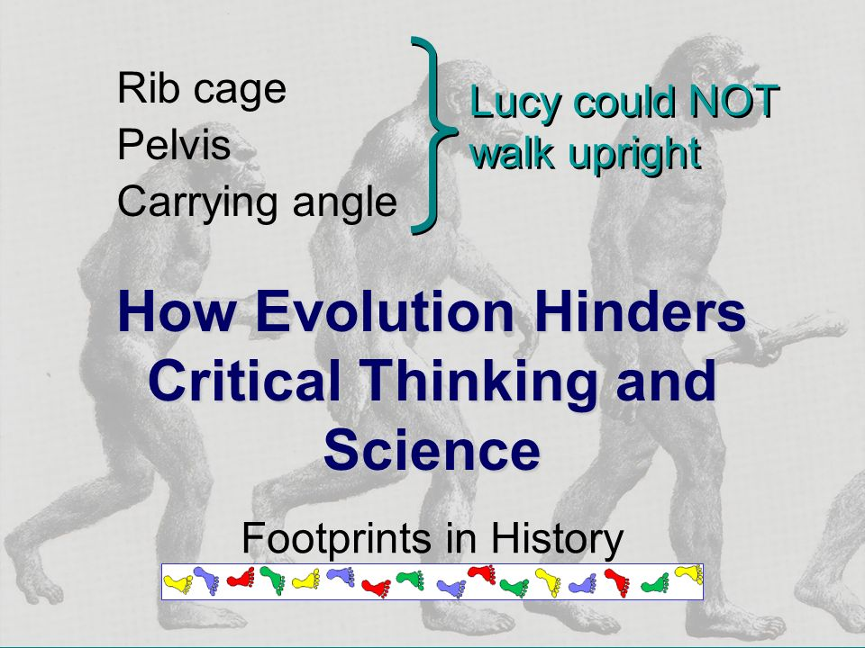 How Evolution Hinders Critical Thinking and Science