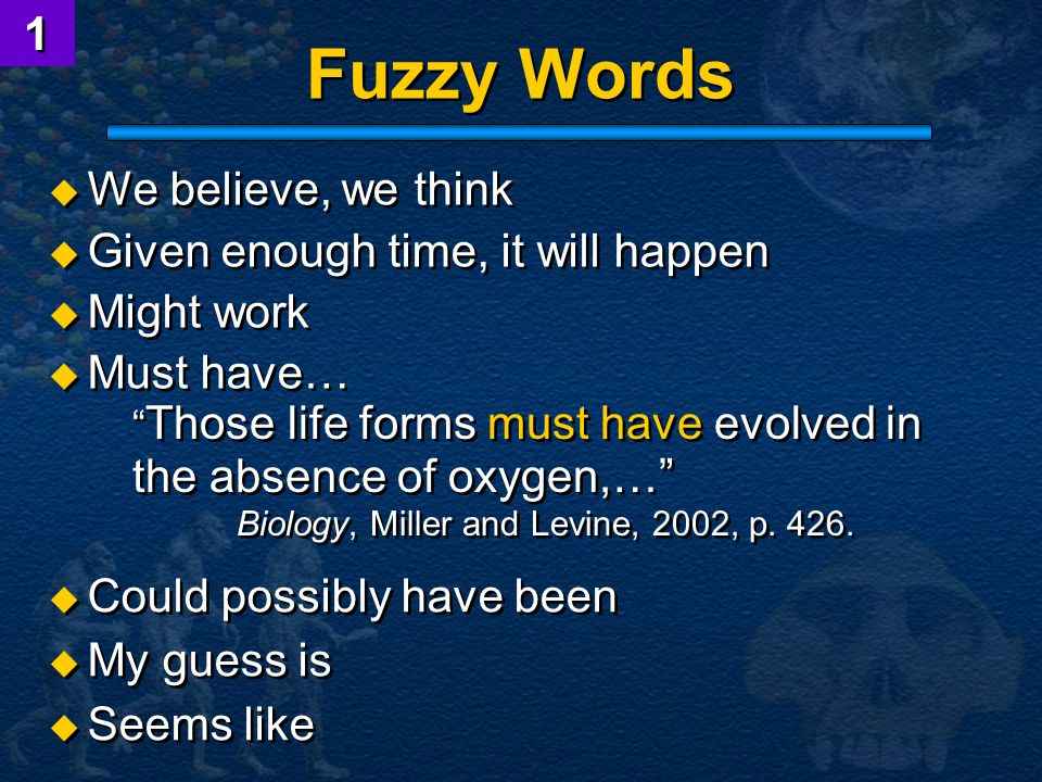 Fuzzy Words 1 We believe, we think Given enough time, it will happen