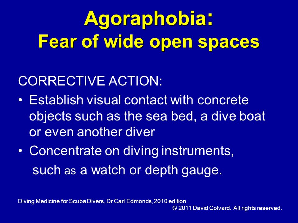 Agoraphobia: Fear of wide open spaces
