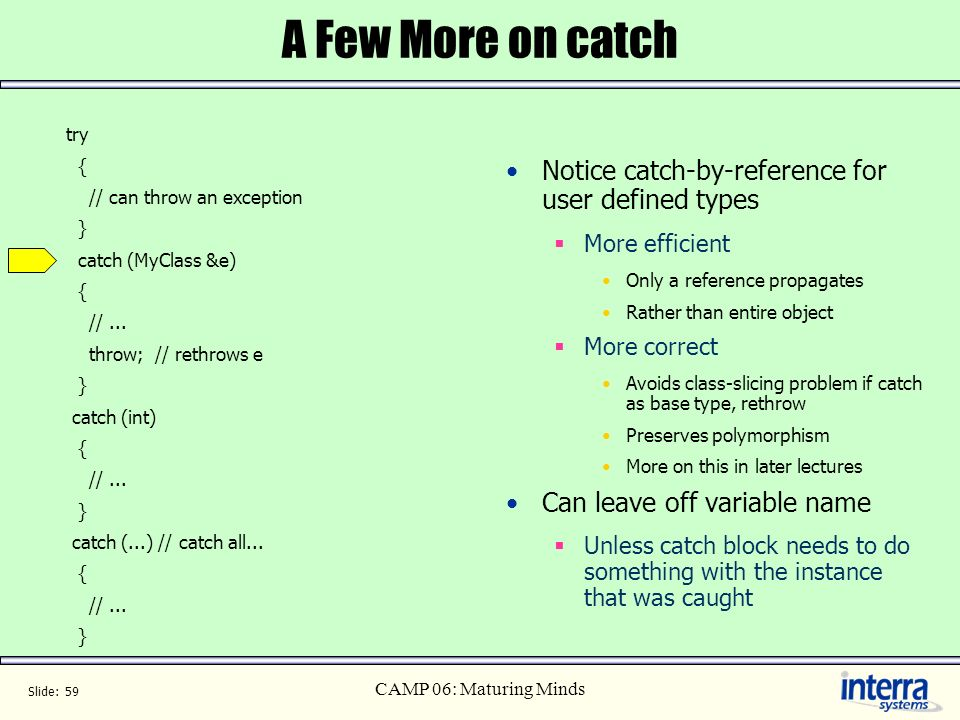A Few More on catch Notice catch-by-reference for user defined types