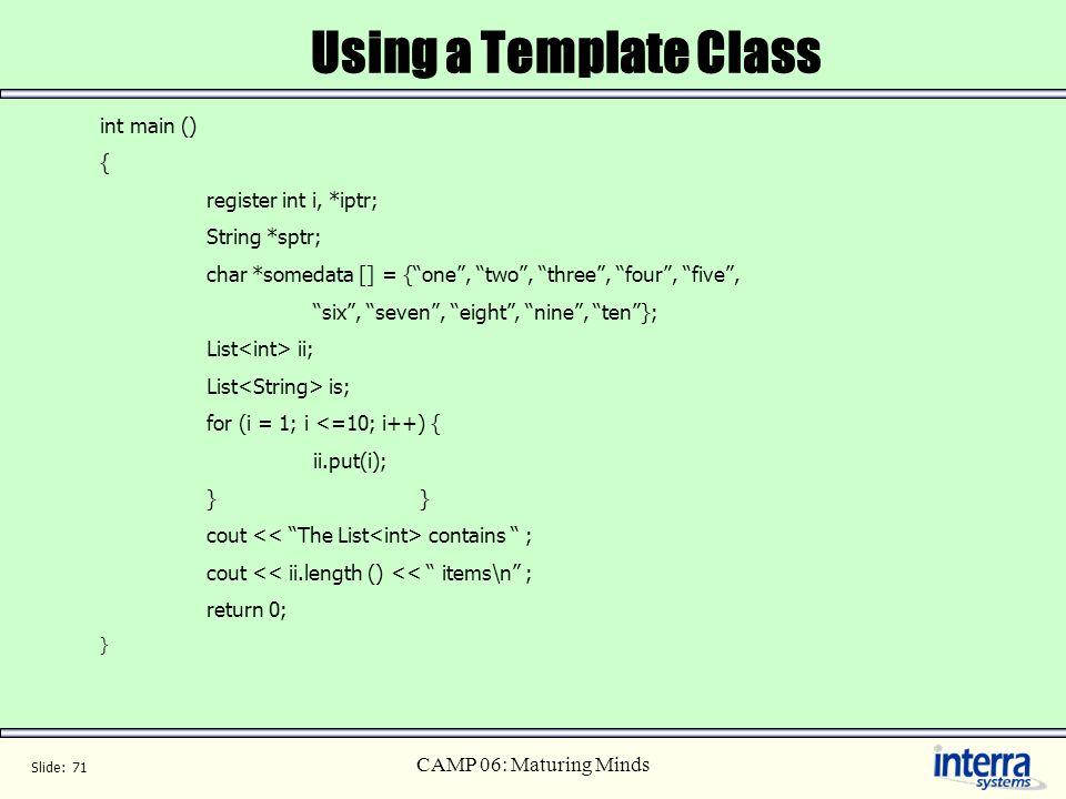 Using a Template Class int main () { register int i, *iptr;