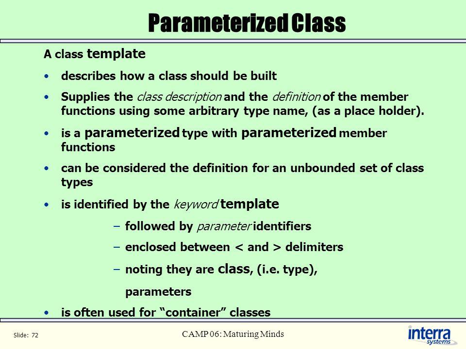 Parameterized Class A class template