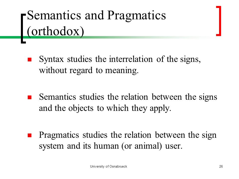 Semantics and Pragmatics (orthodox)