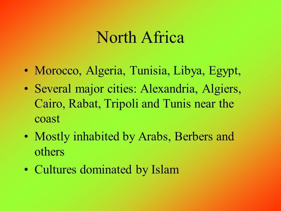 North Africa Morocco, Algeria, Tunisia, Libya, Egypt,