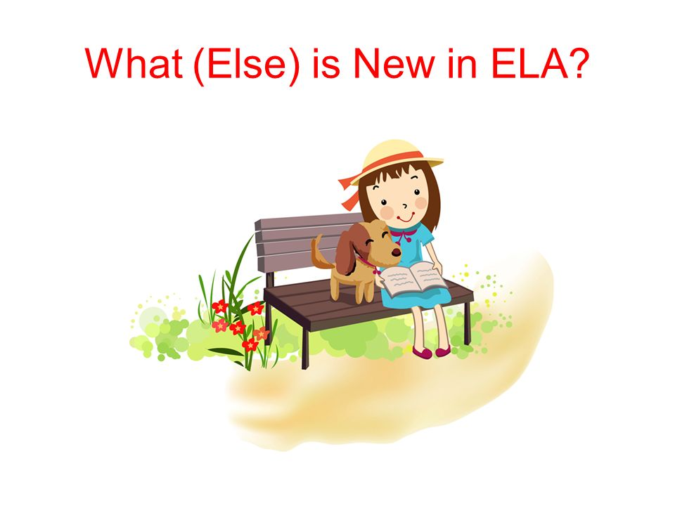What (Else) is New in ELA