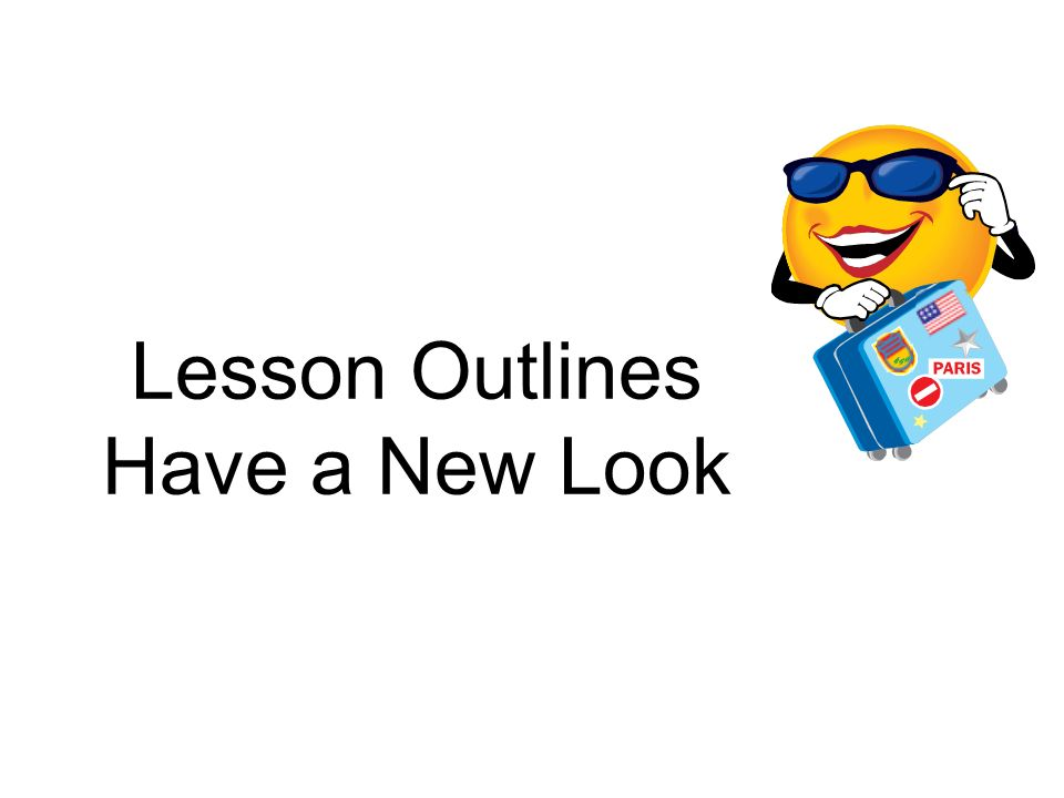 Lesson Outlines Have a New Look