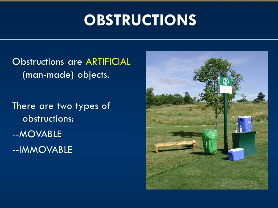 OBSTRUCTIONS Obstructions are ARTIFICIAL (man-made) objects.