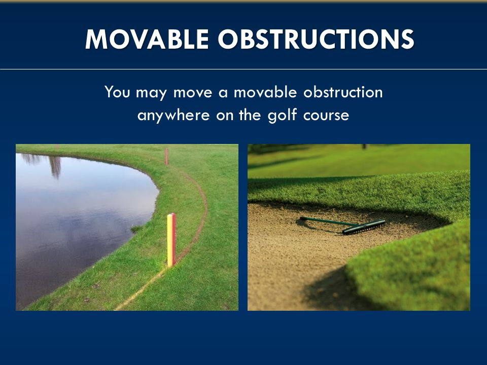 You may move a movable obstruction anywhere on the golf course